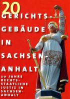 Titelbild: 20 Gerichtsgebäude in Sachsen-Anhalt - 20 Jahre rechtsstaatliche Justiz in Sachsen-Anhalt