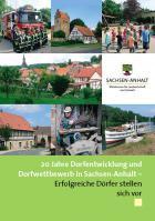 Titelbild: 20 Jahre Dorfentwicklung und Dorfwettbewerb in Sachsen-Anhalt - Erfolgreiche Dörfer stellen sich vor