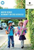 Titelbild: Mein Kind kommt in die Schule - Ein Ratgeber für Eltern