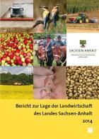 Titelbild: Bericht zur Lage der Landwirtschaft des Landes Sachsen-Anhalt 2014 (kurz: Agrarbericht)