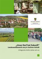 """Titelbild: """"Unser Dorf hat Zukunft"""": Landeswettbewerb 2015 in Sachsen-Anhalt - Erfolgreiche Dörfer stellen sich vor"""