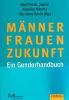 Titelbild: Bestell-Nr. 002   Mechthild M. Jansen, Angelika Röming, Marianne Rohde (Hg.)   Männer-Frauen-Zukunft   Ein Genderhandbuch
