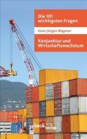 Titelbild: Bestell-Nr. 007   Hans-Jürgen Wagener   Die 101 wichtigsten Fragen - Konjunktur und Wirtschaftswachstum