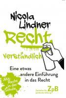 Titelbild: Bestell-Nr. 010   Nicola Lindner   Recht, verständlich. Eine etwas andere Einführung in das Recht