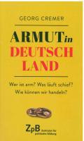 Titelbild: Bestell-Nr. 012   Georg Cremer   Armut in Deutschland - Wer ist arm? Was läuft schief? Wie können wir handeln?