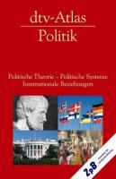 Titelbild: Bestell-Nr. 013   Andreas Vierecke, Bernd Mayerhofer, Franz Kohout (Hg.)   dtv-Atlas Politik: Politische Theorie - Politische Systeme - Internationale Beziehungen