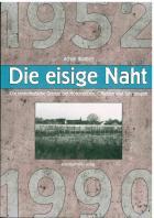 Titelbild: Bestell-Nr. 019   Achim Walther   Die eisige Naht - Die innerdeutsche Grenze bei Hötensleben, Offleben und Schöningen