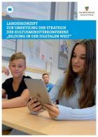 """Titelbild: Landeskonzept zur Umsetzung der Strategie der Kultusministerkonferenz """"Bildung in der digitalen Welt"""""""