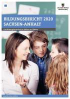 Titelbild: Bildungsbericht 2020 Sachsen-AnhaltDie Bildungslandschaft in Zahlen und Fakten