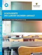 Titelbild: Schulgesetz des Landes Sachsen- Anhalt in der Fassung der Bekanntmachung vom 9. August 2018 (GVBl. LSA S. 244), geändert durch Artikel 2 des Gesetzes vom 16. Januar 2020 (GVBl. LSA S. 2, 3)