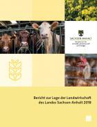 Titelbild: Bericht zur Lage der Landwirtschaft in Sachsen-Anhalt 2018